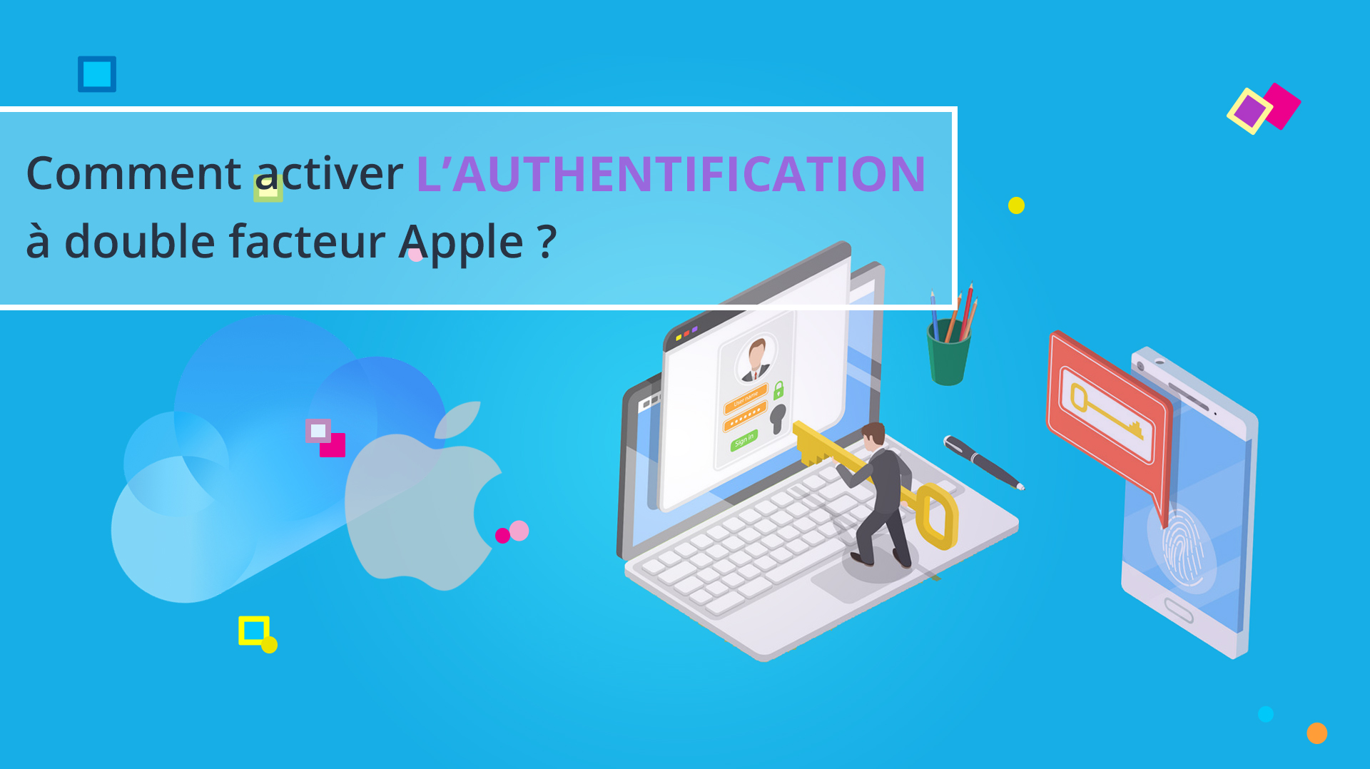 Illusatration Comment activer l'authentification à double facteur Apple ?