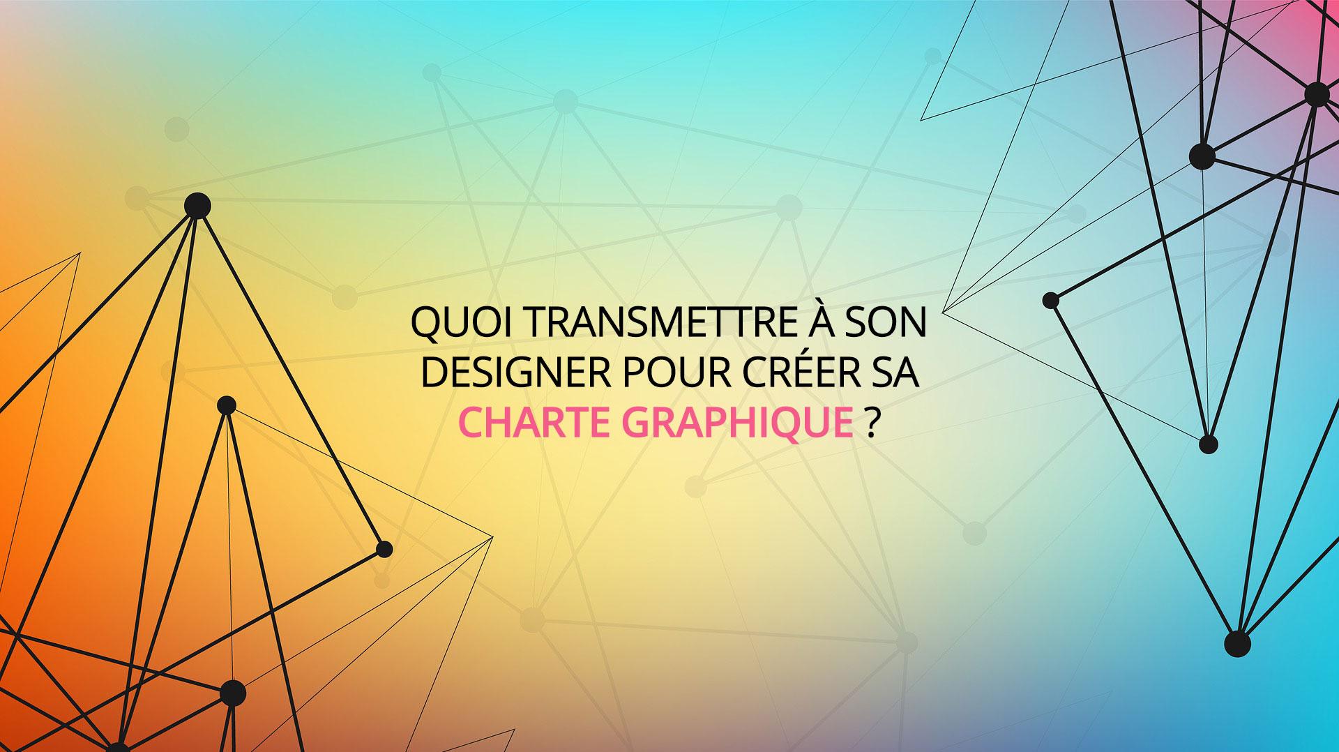 Illusatration Quoi transmettre à son designer pour créer sa charte graphique ?