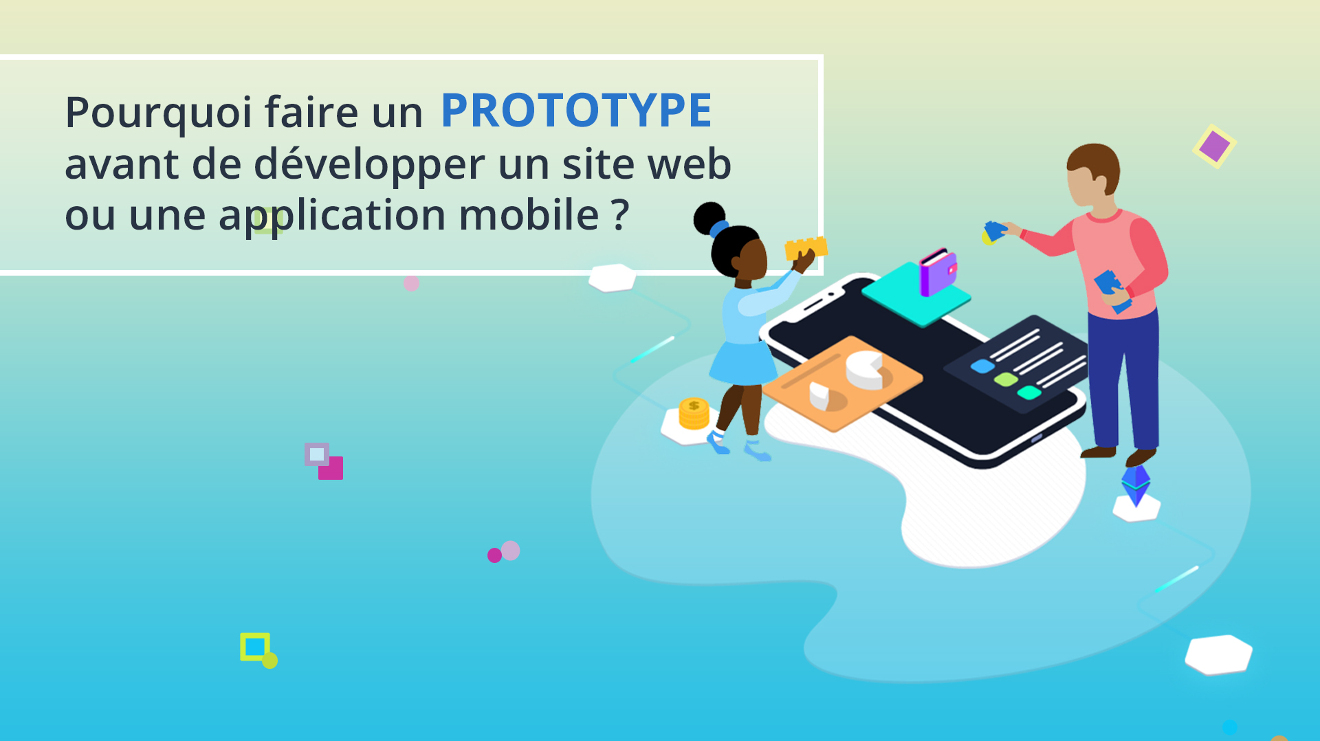 Illusatration Pourquoi faire un prototype avant de développer un site web ou une application mobile ?
