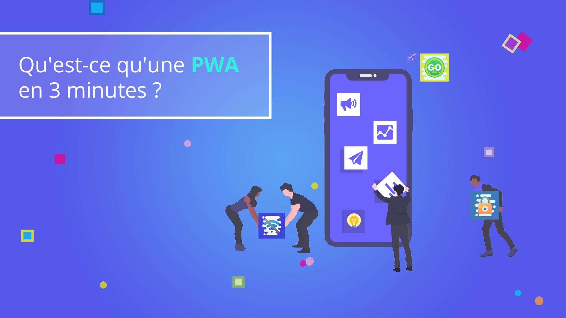 Illusatration Qu'est-ce qu'une PWA en 3 minutes ?