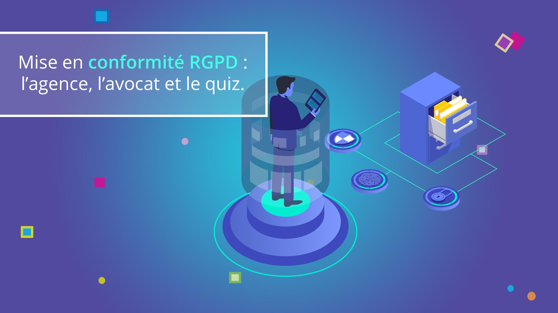 Illusatration Mise en conformité RGPD : l'agence, l'avocat et le quiz